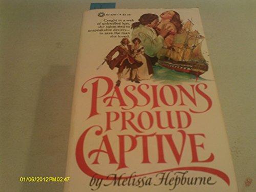 Passion's Proud Captive: Hepburne, Melissa
