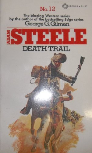 DEATH TRAIL. (#12 in Adam Steele Series: GILMAN, George G.