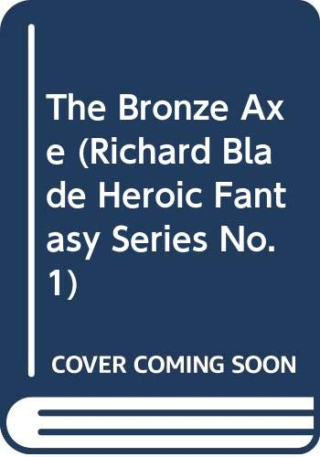 9780523404325: The Bronze Axe (Richard Blade Heroic Fantasy Series, No. 1)