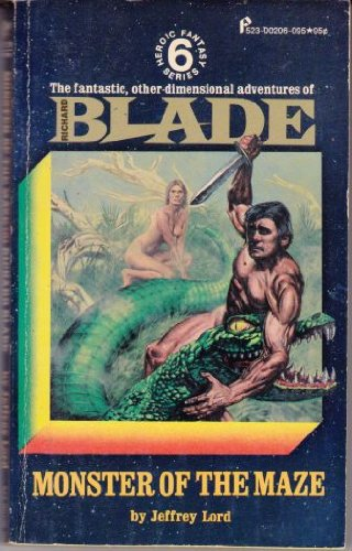 Monster of the Maze (Blade 6): Lord, Jeffrey