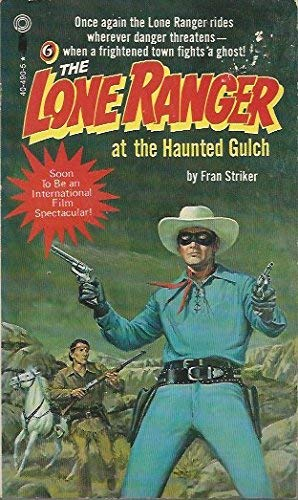 The Lone Ranger at the Haunted Gulch: Fran Striker