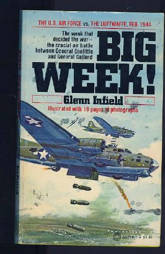 Big Week: The U.S. Air Force vs. The Luftwaffe, Feb. 1944