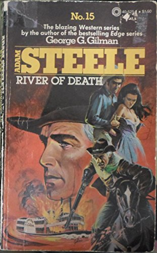 RIVER OF DEATH. (#15 in Adam Steele: GILMAN, George G.