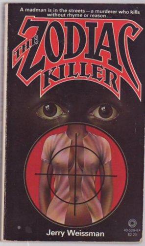 The Zodiac Killer: Weissman, Jerry