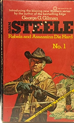 Rebels and Assassins Die Hard (Steele) (0523405448) by Gilman, George G.