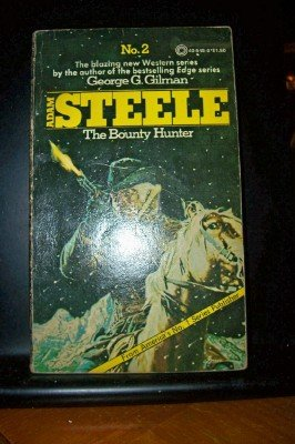 THE BOUNTY HUNTER. (#2 in Adam Steele: GILMAN, George G.