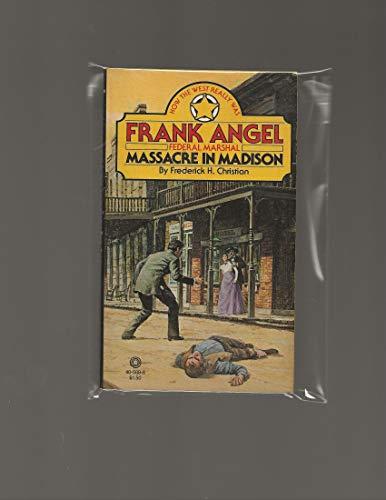 9780523405896: Massacre in Madison (Frank Angel, Federal Marshal)