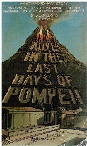 Alive in the Last Days of Pompeii: Lloyd, Alan