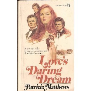 Love's Daring Dream (0523406452) by Patricia Matthews