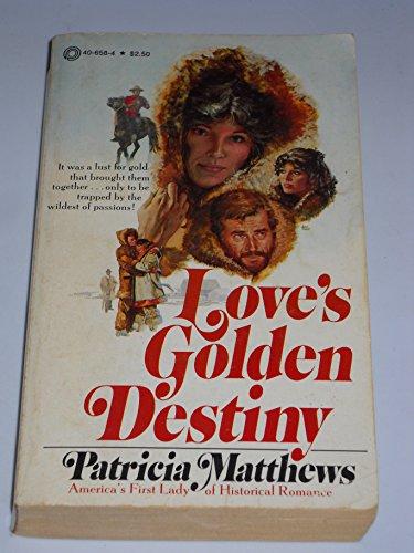 Love's Golden Destiny: Matthews, Patricia
