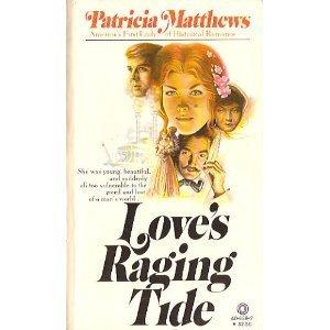 Love's Raging Tide (0523406592) by Matthews, Patricia
