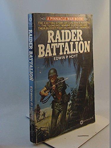 Raider battalion (Pinnacle books): Hoyt, Edwin Palmer