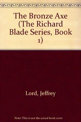 9780523407746: The Bronze Axe (The Richard Blade Series, Book 1)