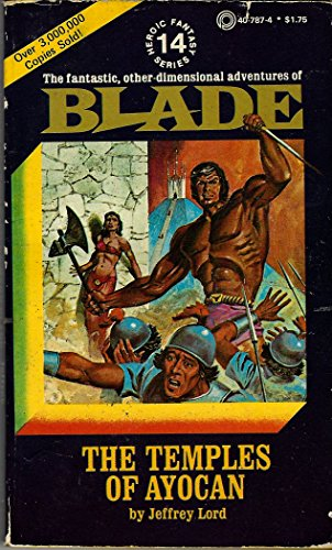 Temples of Ayocan: Blade 14: Lord, Jeffrey