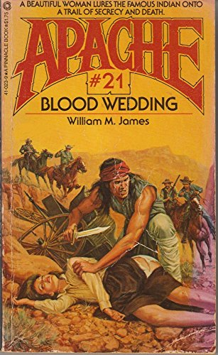 Blood Wedding (Apache): William M. James