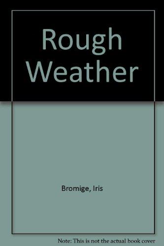 Rough Weather: Bromige, Iris