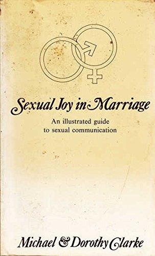 Sexual Joy in Marriage: Clarke, Michael &