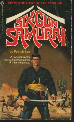 Six Gun Samurai (6 Gun Warrior Series No. 1) (0523411901) by Patrick Lee