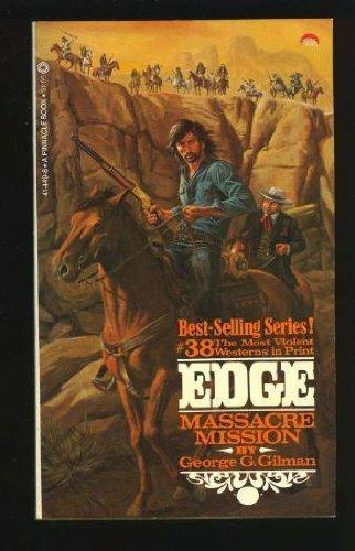 Massacre Mission (Edge #38): Gilman, George G.