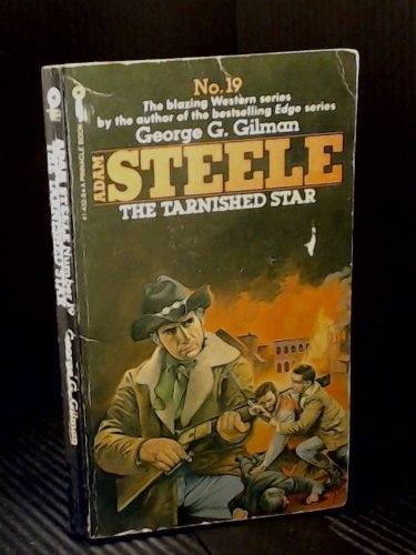 The Tarnished Star (Steele) (9780523414522) by George G. Gilman