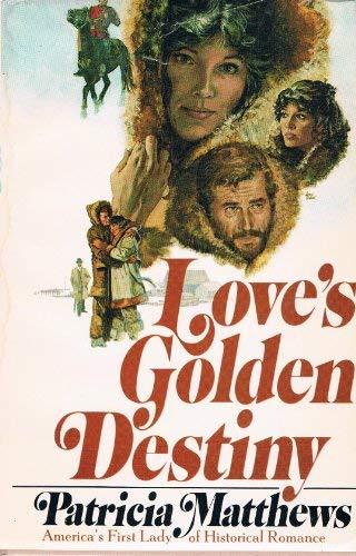 Love's Golden Destiny: Patricia Matthews