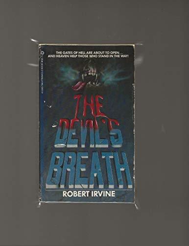 Devil's Breath: Irvine, Robert R.