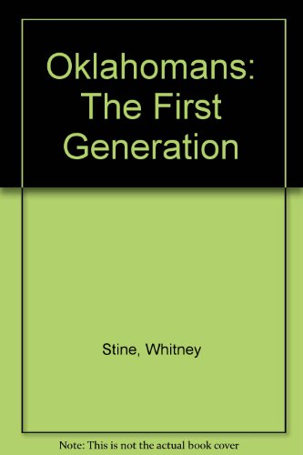 Oklahomans: The First Generation (0523418868) by Whitney Stine