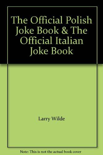 More of the Official Polish Italian Joke: Larry Wilde