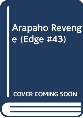 9780523420417: Arapaho Revenge (Edge #43)