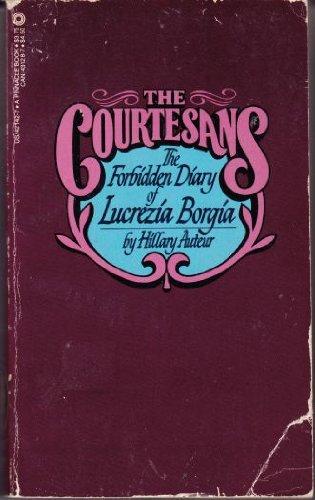 9780523421421: Courtesans the Forbidden Diary of Lucrezia Borgia