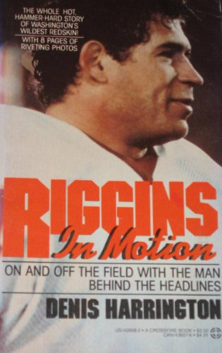 9780523426686: Riggins in Motion: On and Off the Field With the Man Behind the Headlines