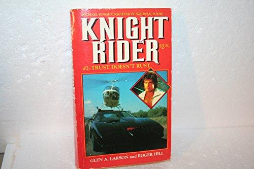 Knight Rider #2: Trust Doesn't Rust: Larson, Glen A.,