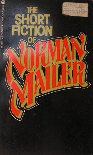 Short Fiction of Norman Mailer: Norman Mailer