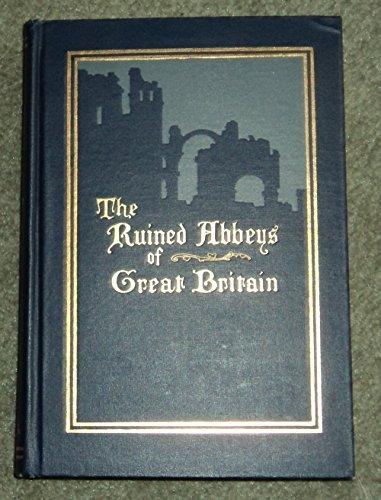 The Ruined Abbeys of Great Britain Cram, Ralph Adams