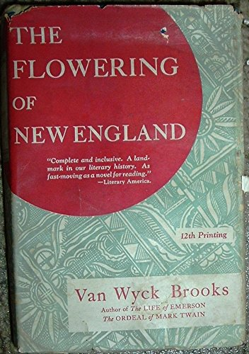 The Flowering of New England (9780525026457) by Van Wyck Brooks