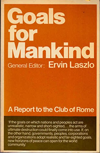 9780525034551: Goals for Mankind A Report to the Club of Rome