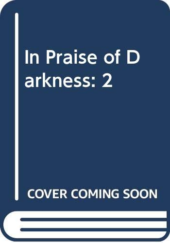 9780525036357: In Praise of Darkness