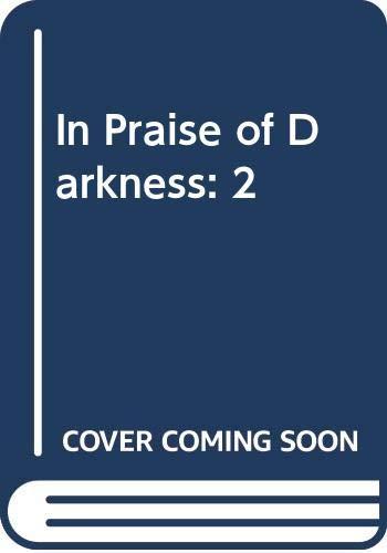 9780525036357: In Praise of Darkness: 2