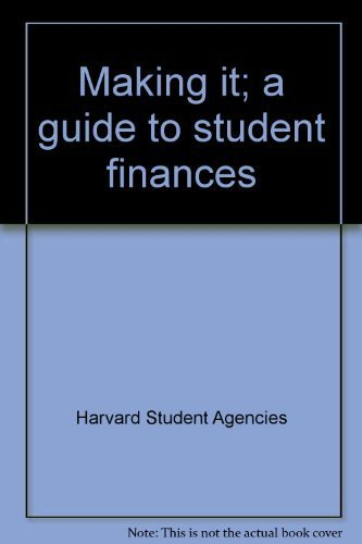 Making It; a Guide to Student Finances: Harvard Student Agencies
