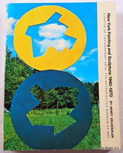 New York Painting and Sculpture: 1940-1970: Geldzahler, Henry