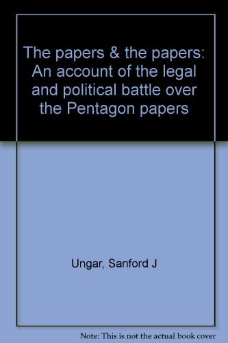 9780525041559: The Papers and the Papers: An Account of the Legal and Political Battle over the Pentagon Papers,