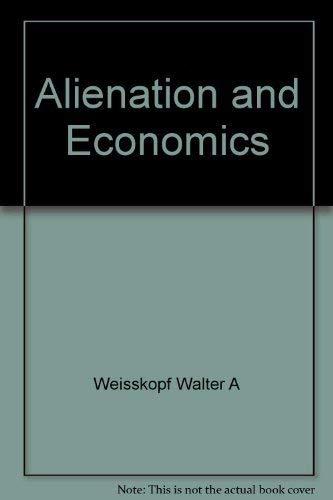Alienation and Economics: Walter A Weisskopf