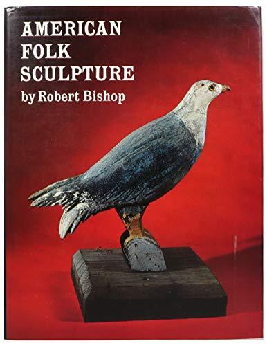 9780525053507: American Folk Sculpture