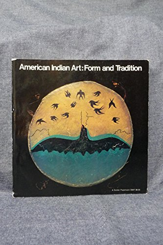 9780525053651: American Indian Art. Form and Tradition