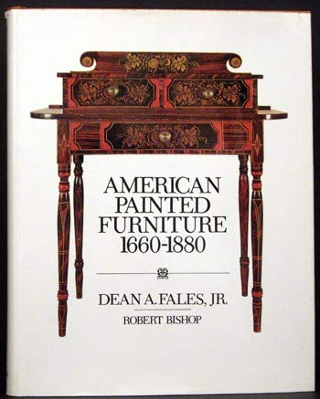 American Painted Furniture 1660-1880: Fales, D. A. Jr.