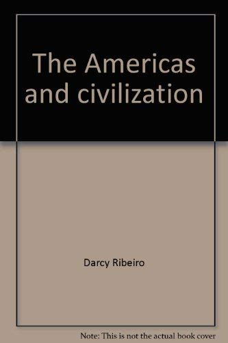 9780525054603: The Americas and Civilization