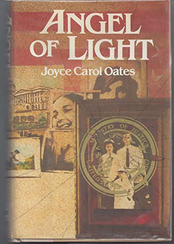 ANGEL OF LIGHT: Oates, Joyce Carol.