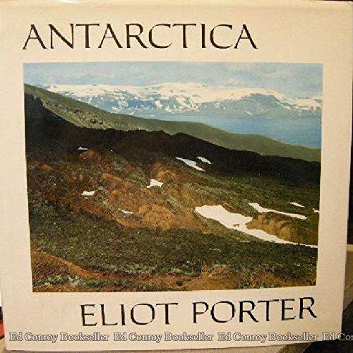 ANTARCTICA: Porter, Eliot; foreword by Walter Sullivan