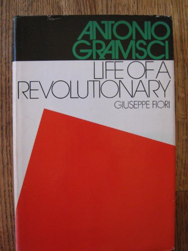 9780525056256: Title: Antonio Gramsci Life of a revolutionary