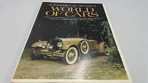 Automobile Quarterly's World of Cars; Over Two Hundred of the World's Most Beautiful, Exciting an...